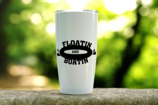 Print on Demand: Floatin and Boatin  Design Svg Cut File Graphic Crafts By amanda.zoss