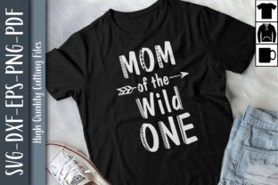 Print on Demand: Mom of the Wild One Mothers Day Graphic Crafts By Unlimab