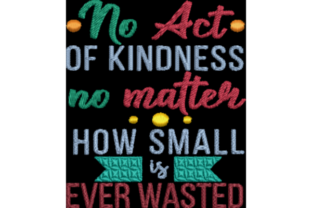 No Act of Kindness Awareness & Inspiration Embroidery Design By Wingsical Whims Designs