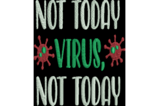 Not Today Virus Awareness Embroidery Design By Wingsical Whims Designs