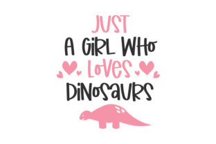 Just a Girl Who Loves Dinosaurs Designs & Drawings Craft Cut File By Creative Fabrica Crafts