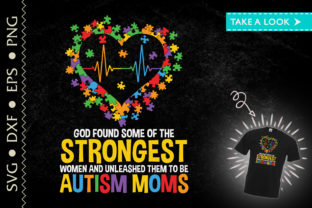 Print on Demand: God Found Strongest Women Autism Mom Graphic Crafts By Tweetii