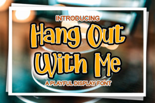 Print on Demand: Hang out with Me Display Font By SID STUDIO
