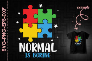 Print on Demand: Normal is Boring Autism Awareness Puzzle Graphic Crafts By Utenbaw