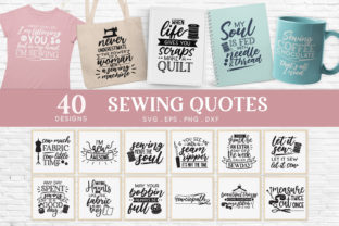 Sewing Quotes Svg Bundle Dxf Eps Png Graphic Crafts By peachycottoncandy