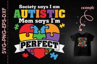 Print on Demand: Society Says Autistic Mom Says Perfect Graphic Crafts By Utenbaw