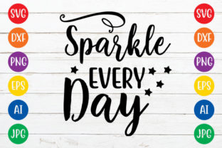Sparkle Every Day Graphic Crafts By ismetarabd