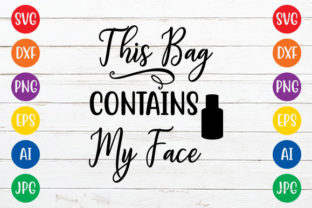 This Bag Contains My Face Graphic Crafts By ismetarabd