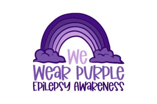 We Wear Purple Epilepsy Awareness Awareness Craft Cut File By Creative Fabrica Crafts