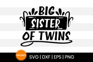 Print on Demand: Big Sister of Twins Svg Quotes Graphic Print Templates By Maumo Designs