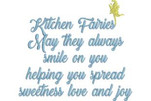 Kitchen Fairy with Saying Fairy Tales Embroidery Design By Wingsical Whims Designs