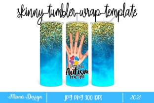 Print on Demand: Proud Autism Mom Skinny Tumbler Grafik Druck-Templates von Maná Design