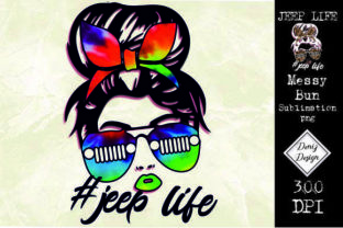 Print on Demand: Jeep Life Mom Bun Shipped Sublimation Graphic Print Templates By DenizDesign