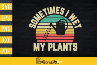 Print on Demand: Retro Sometimes I Wet My Plants Graphic Print Templates By Silhouettefile