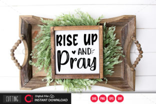 Print on Demand: Rise Up and Pray Svg Graphic Crafts By PrintableSvg