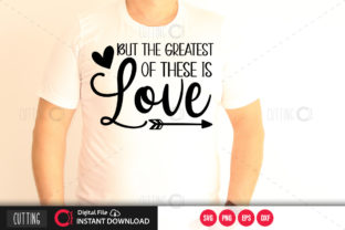 Print on Demand: But the Greatest of These is Love Svg Graphic Crafts By PrintableSvg