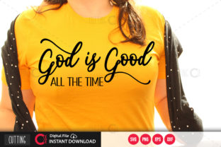 Print on Demand: God is Good All the Time Svg Graphic Crafts By PrintableSvg