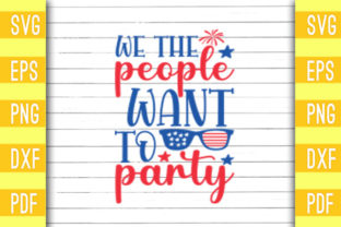 We the People Want to Party SVG File Graphic Print Templates By Design Forest