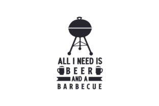 All I Need is Beer and a Barbecue Zitate Plotterdatei von Creative Fabrica Crafts
