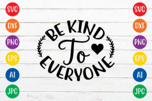 Be Kind to Everyone Graphic Crafts By ismetarabd