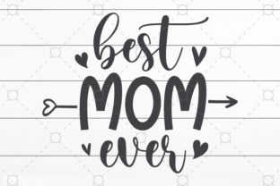 Best Mom Ever Graphic Print Templates By NKArtStudio