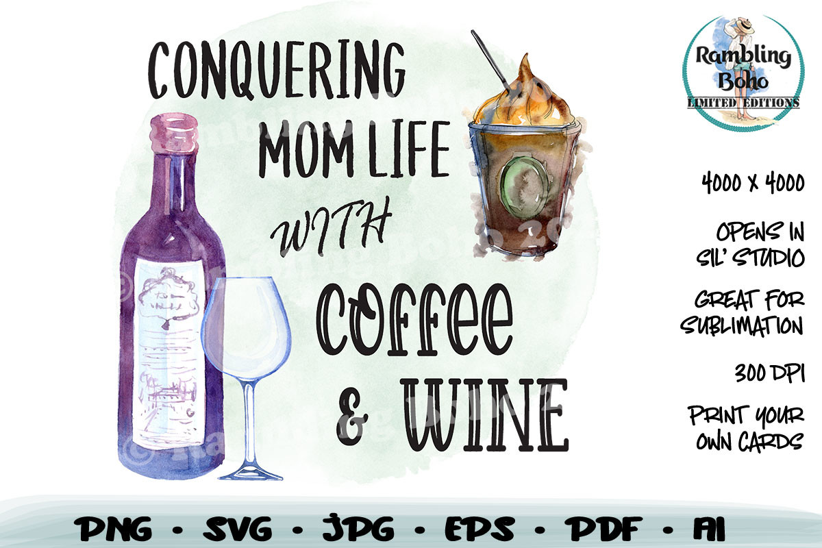 Conquering Mom Life with Coffee & Wine SVG File