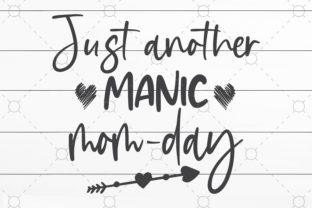 Just Another Manic Momday Graphic Print Templates By NKArtStudio