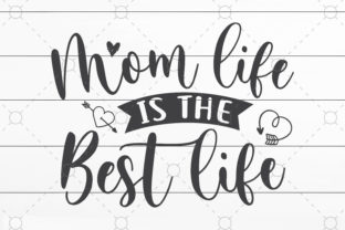 Mom Life is the Best Life Graphic Print Templates By NKArtStudio