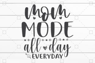 Mom Mode All Day Graphic Print Templates By NKArtStudio