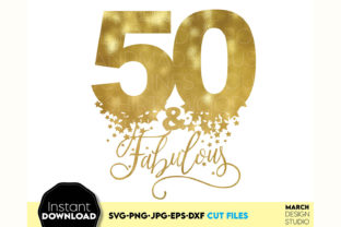50th Fabulous Birthday SVG Shirt Gift Graphic Crafts By March Design Studio