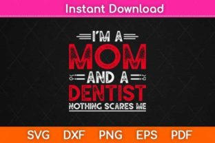 Print on Demand: I'm a Mom and Dentist  Nothing Scares Me Grafik Druck-Templates von Graphic School