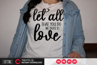 Print on Demand: Let All That You Do Be Done in Love Svg Graphic Crafts By PrintableSvg