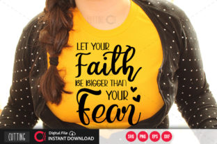 Print on Demand: Let Your Faith Be Bigger Than Your Fears Graphic Crafts By PrintableSvg