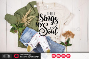 Print on Demand: Then Sings My Soul Svg Graphic Crafts By PrintableSvg