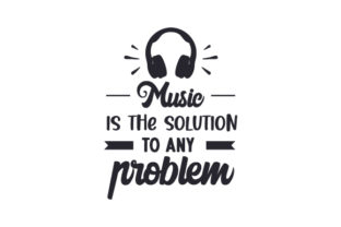 Music is the Solution to Any Problem Musik Plotterdatei von Creative Fabrica Crafts