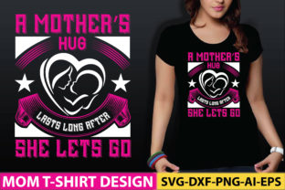 A Mother's Hug Lasts Long After She Lets Graphic Graphic Templates By craftstore