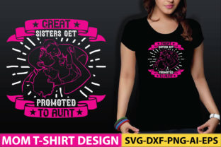 Great Sisters Get Promoted to Aunt Graphic Graphic Templates By craftstore