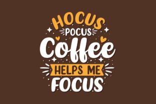 Print on Demand: Hocus Pocus Coffee Helps Me Focus. Graphic Crafts By Netart
