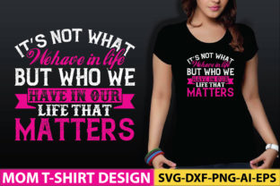 It's Not What We Have in Life, but Who W Graphic Graphic Templates By craftstore