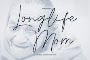 Print on Demand: Longlife Mom Script & Handwritten Font By welovefont