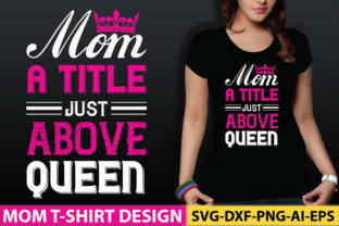 Mom a Title Just Above Queen Graphic Graphic Templates By craftstore