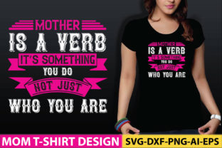 Mother is a Verb. It's Something You Do. Graphic Graphic Templates By craftstore