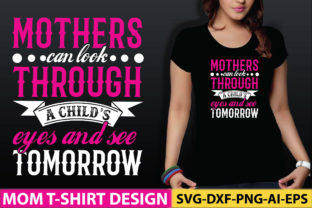 Mothers Can Look Through a Child's Eyes Graphic Graphic Templates By craftstore