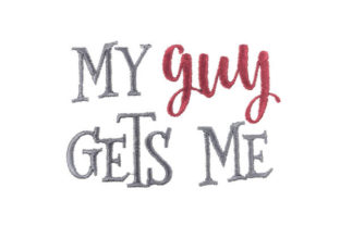 My Guy Gets Me Valentine's Day Embroidery Design By layyat