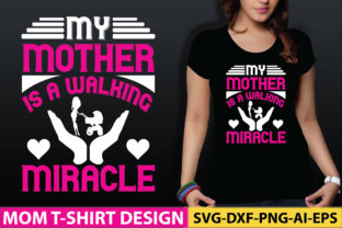 My Mother is a Walking Miracle Graphic Graphic Templates By craftstore
