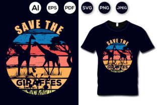 Save the Giraffes T-shirt Design Graphic Print Templates By aroy00225