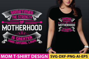 Sometimes the Strength of Motherhood is Graphic Crafts By craftstore