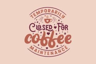 Print on Demand: Temporarily Closed for Coffee Graphic Crafts By Netart