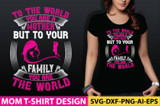 To the World, You Are a Mother, but to Y Graphic Graphic Templates By craftstore