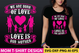 We Are Born of Love Love is Our Mother Graphic Graphic Templates By craftstore